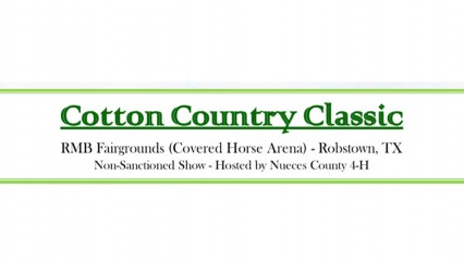 Cotton Country Classic October 24-25 at the Richard M. Borchard Regional Fairgrounds. Non-Sanctioned Show Hosted by Nueces County 4-H.